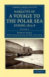 Narrative of a Voyage to the Polar Sea During 1875 6 in Hm Ships Alert and Discovery: With Notes on the Natural History - George Nares, H. W. Feilden
