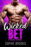 Wicked Bet: A Bad Boy Romance - Sophie Brooks