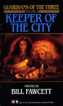 Keeper of the City (Guardians of the Three, Vol 2) - Diane Duane, Peter Morwood