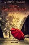 Hirngespenster Roman, 9783426515495 - Ivonne Keller