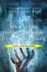 What to Buy the Shadowhunter Who Has Everything - Cassandra Clare