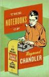 The Notebooks of Raymond Chandler; and English Summer: A Gothic Romance - Raymond Chandler, Frank MacShane, Edward Gorey