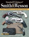 Standard Catalog of Smith & Wesson - Jim Supica, Richard Nahas