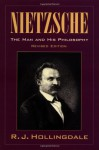 Nietzsche: The Man and his Philosophy - R.J. Hollingdale