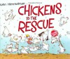 Chickens to the Rescue - John Himmelman