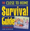 The Close To Home Survival Guide: A Close to Home Collection - John McPherson