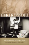 Hikikomori: Adolescence without End - Saito Tamaki, Jeffrey Angles