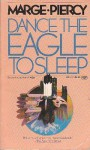 Dance the Eagle to Sleep - Marge Piercy
