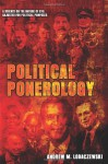 Political Ponerology (A Science on the Nature of Evil Adjusted for Political Purposes) - Andrew M. Lobaczewski, Laura Knight-Jadczyk