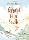 George Flies South - Simon James