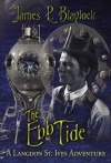 The Ebb Tide - James P. Blaylock, J.K. Potter