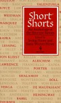 Short Shorts: An Anthology of the Shortest Stories - Irving Howe, Katherine Anne Porter, Giuseppe Tomasi di Lampedusa, Ilana W. Howe