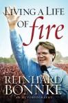 Living a Life of Fire: An Autobiography - Reinhard Bonnke, Siegfried Tomazsewski, Simon Wentland