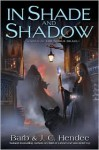 In Shade and Shadow - Barb Hendee, J.C. Hendee