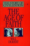 The Age of Faith (Story of Civilization, #4) - Will Durant