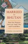 Married to Bhutan - Linda Leaming