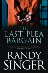 The Last Plea Bargain - Randy Singer