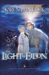 Light Of Eidon (Legends of the Guardian-King #1) - Karen Hancock