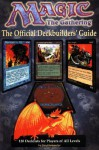 Magic: The Gathering: The Official Deckbuilders' Guide - Tim Dedopulos