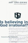 Is Believing in God Irrational? - Amy Orr-Ewing