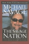 The Savage Nation: Saving America from the Liberal Assault on Our Borders, Language, and Culture - Michael Savage