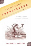 The Accidental Connoisseur: An Irreverent Journey Through the Wine World - Lawrence Osborne