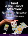 Tarot and the Law of Attraction: Meditations for Manifesting (Book 1-The Major Arcana) - Louise Johnson