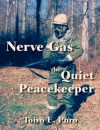 Nerve Gas: The Quiet Peace Keeper - Toivo E. Puro