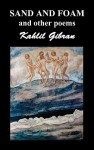 Sand and Foam and Other Poems - Kahlil Gibran