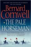 The Pale Horseman (Saxon Tales #2) - Bernard Cornwell