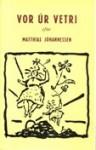 Vor úr vetri - Matthías Johannessen