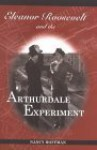 Eleanor Roosevelt and the Arthurdale Experiment - Nancy Hoffman