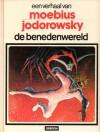 De benedenwereld (John Difool, #3) (Een verhaal van, #20) - Mœbius, Alejandro Jodorowsky
