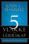 Die Vyf Vlakke Van Leierskap - John C. Maxwell
