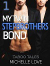 "Stepbrother Romance: My Twin Stepbrothers Bond [MMF Menage Short Stories Collection ""Book 1""] (New Adult Contemporary Romance Short Stories Threesomes) - Michelle Love"