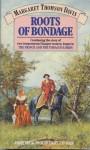 Roots Of Bondage (Tobacco Lords, #2) - Margaret Thomson Davis