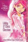 Star Darlings Libby and the Class Election - Ahmet Zappa, Shana Muldoon Zappa, Shannon Bonatakis