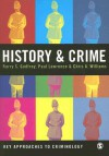 History & Crime - Barry S Godfrey, Paul Lawrence, Chris A Williams