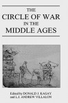 The Circle of War in the Middle Ages: Essays on Medieval Military and Naval History - Donald Kagay, Donald J. Kagay, Andrew Villalon