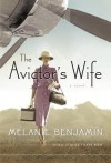 By Melanie Benjamin:The Aviator's Wife: A Novel [Deckle Edge] - Melanie Benjamin