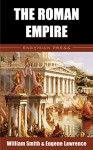 The Roman Empire - William Smith, Eugene Lawrence