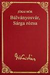 Bálványosvár / Sárga Rózsa (Jókai Mór válogatott művei #22) - Mór Jókai