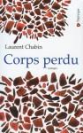 Corps Perdu - Laurent Chabin