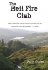 The Hellfire Club: Saints, Sinners and ancient Warriors associated with the Glenasmole Valley and surrounds, Co. Dublin - Peter Quinn