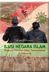 Ilusi Negara Islam: Ekspansi Gerakan Islam Transnasional di Indonesia - Abdurrahman Wahid