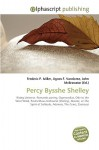 Percy Bysshe Shelley - Frederic P. Miller, Agnes F. Vandome, John McBrewster