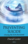 Preventing Suicide: Closing the Exits Revisited - David Lester