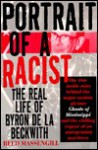 Portrait of a Racist: The Real Life of Byron de La Beckwith - Reed Massengill