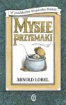 Mysie przysmaki - Arnold Lobel, Wojciech Mann