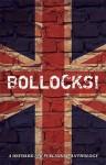 Bollocks! - Tabitha McGowan, H. Lewis-Foster, Taylin Clavelli, L.J. Harris, Lily Velden, Anyta Sunday, Elin Gregory, Greg Skipper